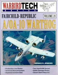 Fairchild-Republic A-10 & AO-10 Warthog (WarbirdTech) Vol.20