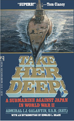 Take Her Deep!: A Submarine Against Japan in World War II