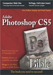 Скачать бесплатно книгу. Lisa DaNae Dayley, Brad Dayley. Adobe Photoshop CS5 Bible